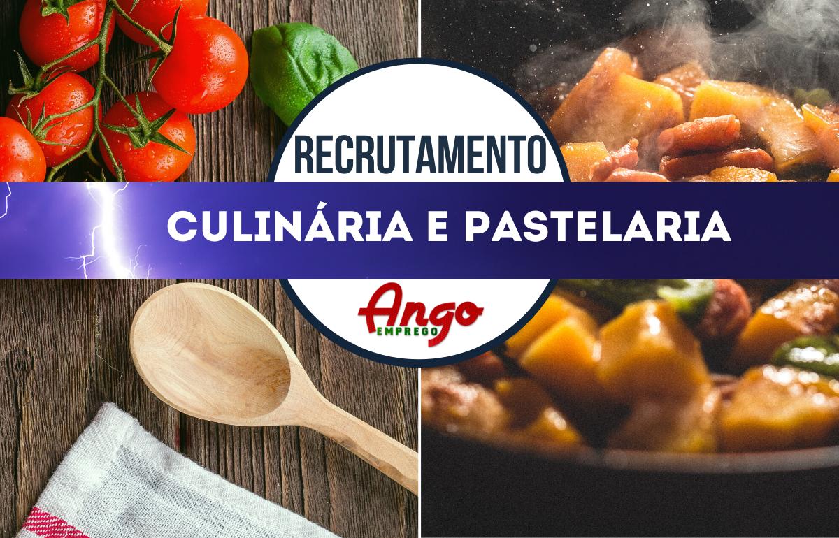 Recruta-se Cozinheiros, Pasteleiros e Ajudantes de Cozinha