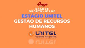Unitel recruta Estagiário em Gestão de Recursos Humanos