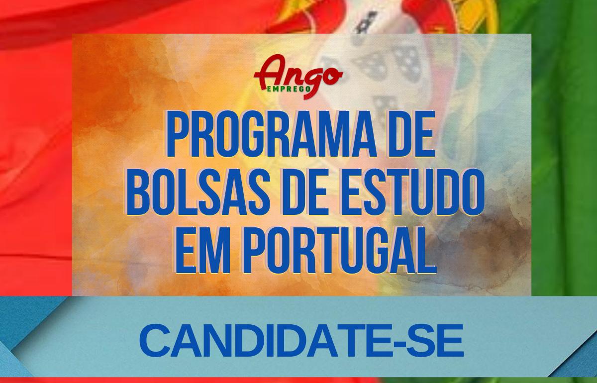 Concurso: Bolsas de Licenciatura, Mestrado e Doutoramento – Cooperação Portuguesa