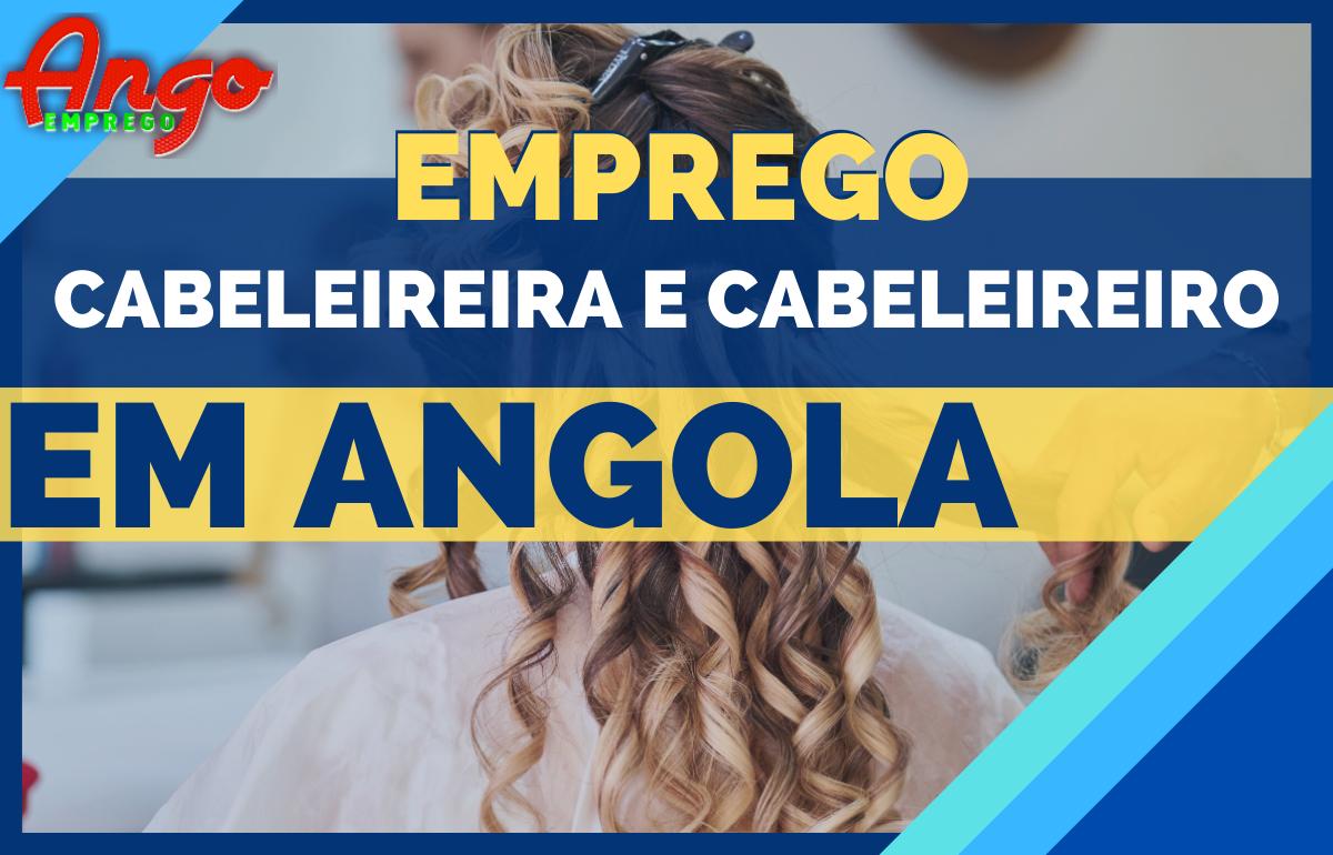 Emprego para Cabeleireira e Cabeleireiro em Angola, Ver Vagas