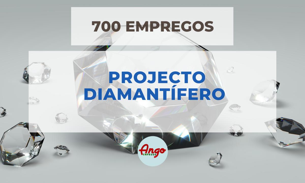 Garantidos 700 empregos em projecto Diamantífero