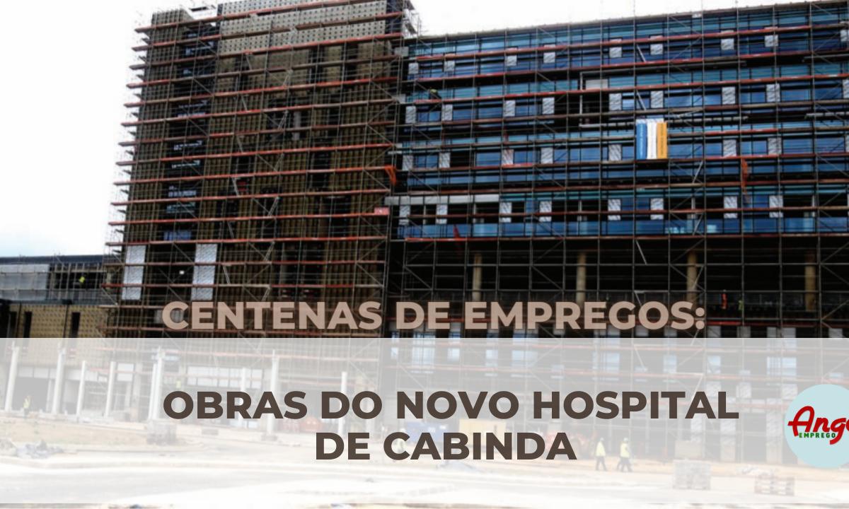 Centenas de Empregos: Obras do novo hospital de Cabinda