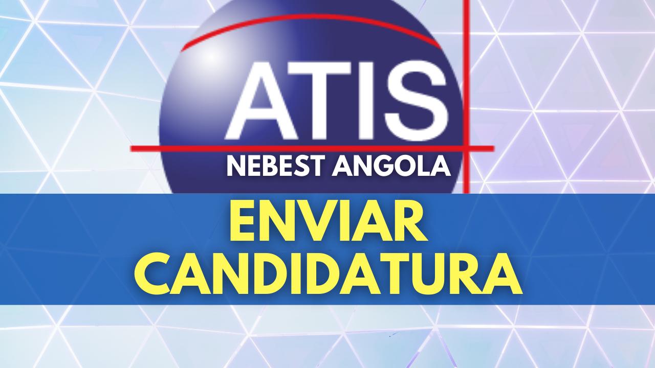 Atis Nebest Angola Recrutamento: Candidatura Espontânea