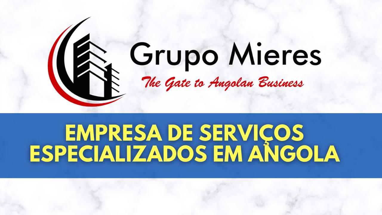 Conheça o Grupo Mieres Angola